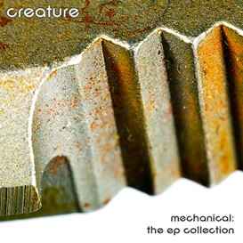 Creature : Mechanical EP Collection | Music | Ambient