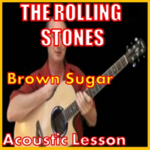 Learn to play Brown Sugar by The Rolling Stones | Movies and Videos | Educational