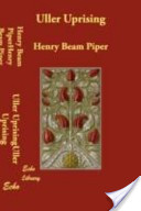 Uller Uprising by Henry Beam Piper PDF | eBooks | Science Fiction