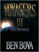 Voyagers 3 Star Brothers by Ben Bova PDF | eBooks | Science Fiction