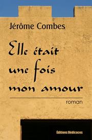 Elle etait une fois mon amour -  de Jerome Combes | eBooks | Fiction