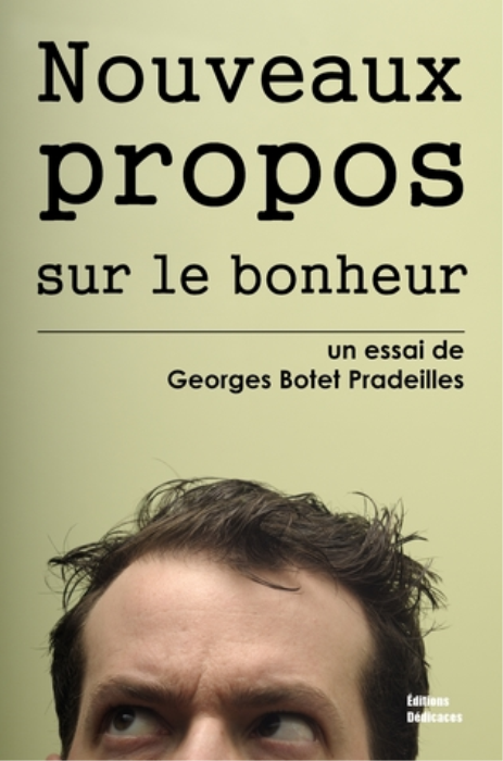 First Additional product image for - Nouveaux propos sur le bonheur - de Georges Botet Pradeilles
