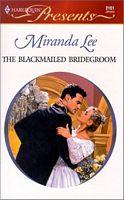 The Blackmailed Bridegroom by Miranda Lee PDF | eBooks | Romance