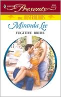 Fugitive Bride by Miranda Lee PDF | eBooks | Romance