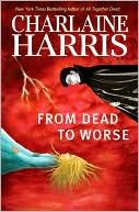 From Dead to Worse (Sookie Stackhouse / Southern   Vampire Series #8) by Charlaine Harris PDF | eBooks | Science Fiction