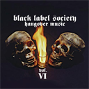 BLACK LABEL SOCIETY (ZAKK WYLDE) Hangover Music, Vol. VI (2004) (SPITFIRE RECORDS) 320 Kbps MP3 ALBUM | Music | Rock