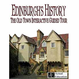 edinburgh's history - the old town interactive guided tour