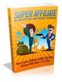 Super Affiliate Marketing Methods Exposed | eBooks | Business and Money