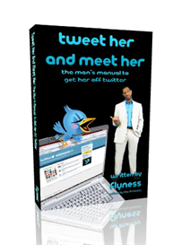 Tweet Her And Meet Her: The Man's Manual To Get Her Off Twitte | eBooks | Self Help