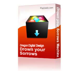 Drown your Sorrows Machine Embroidery File | Other Files | Clip Art