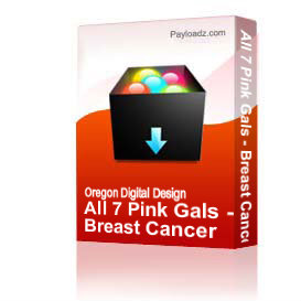 All 7 Pink Gals - Breast Cancer Machine Embroidery Files | Other Files | Arts and Crafts