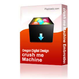 crush me Machine Embroidery File | Other Files | Arts and Crafts