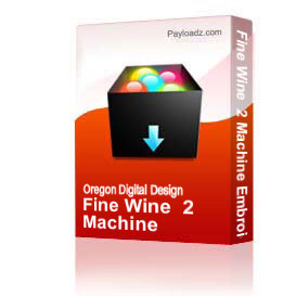 Fine Wine  2 Machine Embroidery File | Other Files | Arts and Crafts