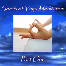 Seeds of Yoga Meditation Part 1 | Audio Books | Religion and Spirituality