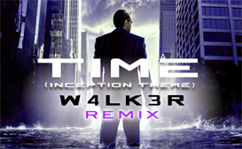 Download the Dance and Techno Music | W4LK3R - Time (Inception Remix)