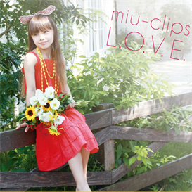 Miu-Clips LOVE 320kbps MP3 album | Music | Popular