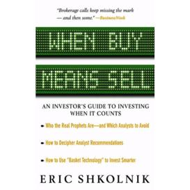 when buy means sell (an investor's guide to investing when it counts)