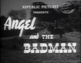 Angel And The Badman - 1947 Movie Western John Wayne Download .Mpeg | Movies and Videos | Action
