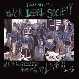 BLACK LABEL SOCIETY (ZAKK WYLDE) Alcohol Fueled Brewtality Live!! + 5 (2001) (SPITFIRE RECORDS) 320 Kbps MP3 ALBUM | Music | Rock