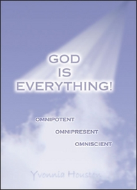 GOD IS EVERYTHING! Omnipotent, Omnipresent, Omniscience | eBooks | Religion and Spirituality