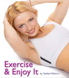 Exercise and Enjoy It | Audio Books | Health and Well Being
