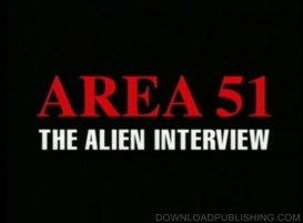 Area 51 - The Alien Interview - 1997 Movie Documentary Ufo Download .Avi | Movies and Videos | Documentary