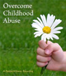 Overcome Childhood Abuse | Audio Books | Health and Well Being