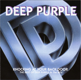 DEEP PURPLE Knocking At Your Back Door: The Best of DP in the 80's (1992) (POLYGRAM) (11 TRACKS) 320 Kbps MP3 ALBUM | Music | Rock