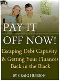 pay it off now! escaping debt captivity and getting your finances back in the black ebook