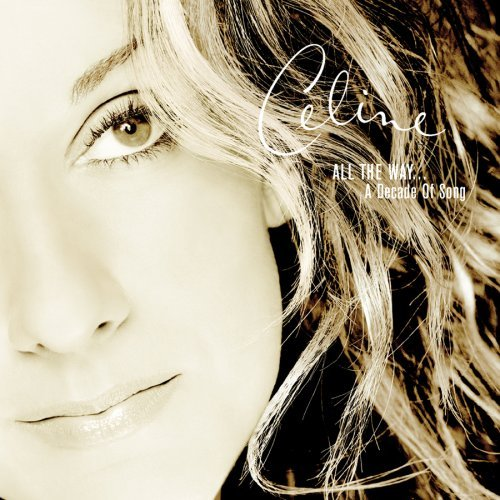 First Additional product image for - CELINE DION All The Way... A Decade Of Song (1999) (EPIC RECORDS) (16 TRACKS) 320 Kbps MP3 ALBUM