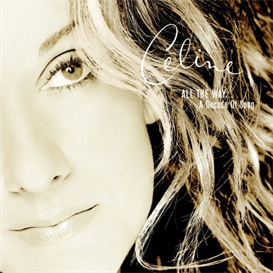CELINE DION All The Way... A Decade Of Song (1999) (EPIC RECORDS) (16 TRACKS) 320 Kbps MP3 ALBUM | Music | Popular