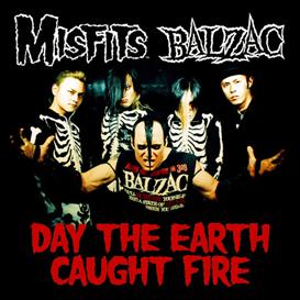 MISFITS & BALZAC Day The Earth Caught Fire (Split) (2003) (RYKODISC RECORDS) (2 TRACKS) 320 Kbps MP3 SINGLE | Music | Rock