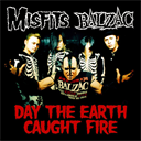 MISFITS & BALZAC Day The Earth Caught Fire (Split) (2003) (RYKODISC RECORDS) (2 TRACKS) 320 Kbps MP3 SINGLE | Music | Rock