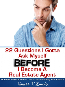 22 Questions You Gotta Ask Yourself BEFORE You Become a Real Estate Agent | eBooks | Real Estate