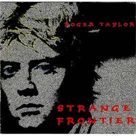 ROGER TAYLOR (QUEEN) Strange Frontier (1996) (RMST) (EMI RECORDS U.K.) (10 TRACKS) 320 Kbps MP3 ALBUM | Music | Rock