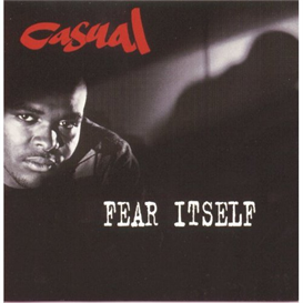 CASUAL Fear Itself (1994) (JIVE RECORDS) (16 TRACKS) 320 Kbps MP3 ALBUM | Music | Rap and Hip-Hop