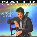 ANTONIO DE JESUS Nacer Una Vez Mas (2000) (FONOVISA) (10 TRACKS) 320 Kbps MP3 ALBUM | Music | World