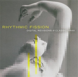 rhythmic fission digital revisions of classic trax (2004) (rca records) (15 tracks) 320 kbps mp3 album