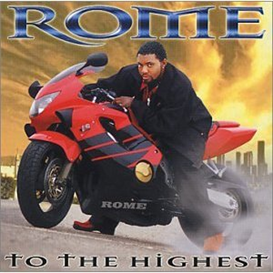 ROME To The Highest (2001) (JTJ EMPIRE RECORDS) (13 TRACKS) 320 Kbps MP3 ALBUM | Music | R & B
