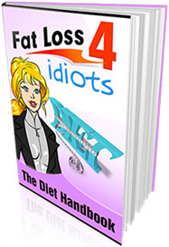 Fat Loss 4 Idiots FREE eBook with 50 Pages - Download HERE NOW