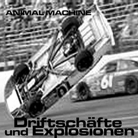 animal machine  driftschfte und explosionen