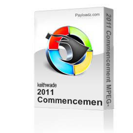2011 Commencement MPEG-2 format | Movies and Videos | Documentary