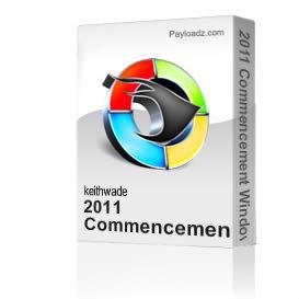 2011 commencement windows media 768kbps format