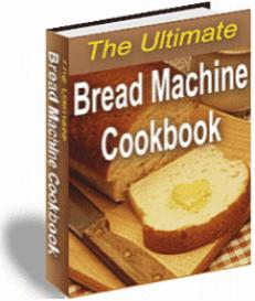 Ultimate Bread Machine Cookbook | eBooks | Food and Cooking