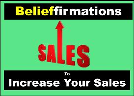 Belieffirmations To Increase Your Sales