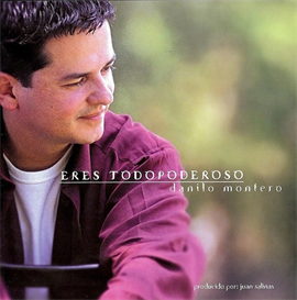DANILO MONTERO Eres Todopoderoso (1999) (VIDA MUSIC PUBLISHERS) (11 TRACKS) 320 Kbps MP3 ALBUM | Music | Gospel and Spiritual