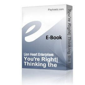 you're right: thinking the right way to your greatness!