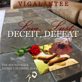 love,lust,deciet,defeat(the soundtrack) by vigalantee fea shado | Music | R & B