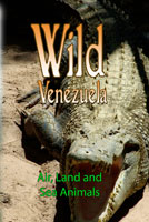 Wild Venezuela Air, Land and Sea Animals DVD Ferraro Nature Films | Movies and Videos | Special Interest