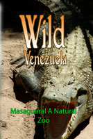 Wild Venezuela Masaguaral A Natuaral Zoo DVD Ferraro Nature Films | Movies and Videos | Special Interest